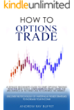 How To Options Trade : A Detailed Beginner's Guide for a Novice Trader to start options trading , learn how to trade…