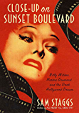 Close-up on Sunset Boulevard: Billy Wilder, Norma Desmond, and the Dark Hollywood Dream