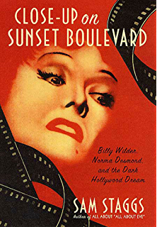 Close-up on Sunset Boulevard: Billy Wilder, Norma Desmond, and the Dark