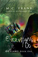 Everything I Do (Outlaws Book 1) Kindle Edition