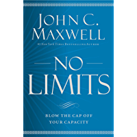 No Limits: Blow the CAP Off Your Capacity (English Edition)