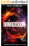 Armageddon and the 4th Timeline: A Spiritual Odyssey Through Time & Eternity (English Edition)