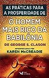 As Práticas Para a Prosperidade De. O Homem Mais Rico da Babilônia de George S. Clason Interpretadas por Karen Mccreadie
