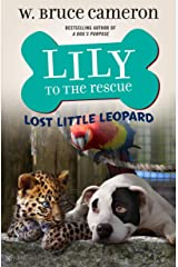 Lily to the Rescue: Lost Little Leopard (Lily to the Rescue! Book 5) (English Edition) eBook Kindle