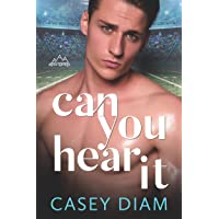 Can You Hear It: A Standalone High School Romance (Alpen Springs Book 1)