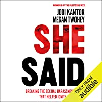 She Said: Breaking the Sexual Harassment Story That Ignited a Movement