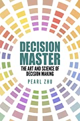 Decision Master: The Art and Science of Decision Making (Digital Master Book 13) Kindle Edition