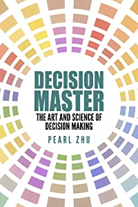 Decision Master: The Art and Science of Decision Making (Digital Master Book 13)