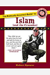 The Politically Incorrect Guide to Islam (And the Crusades) (The Politically Incorrect Guides) Paperback