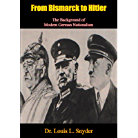 From Bismarck to Hitler: The Background of Modern German Nationalism (English Edition)