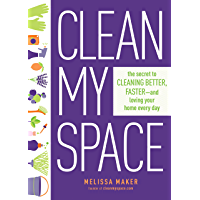 Clean My Space: The Secret to Cleaning Better, Faster, and Loving Your Home Every Day (English Edition)
