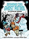 The Sleepwalking Snowman (7) (Desmond Cole Ghost Patrol)