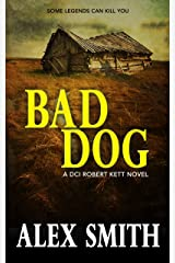 Bad Dog: A Gripping British Crime Thriller (DCI Kett Crime Thrillers Book 2) Kindle Edition