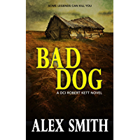 Bad Dog: A Gripping British Crime Thriller (DCI Kett Crime Thrillers Book 2)