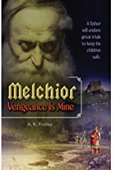 Melchior: Vengeance Is Mine Kindle Edition