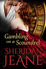 Gambling on a Scoundrel Kindle Edition