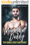 Mountain Daddy: The Single Dad's New Baby (A Baby for the Bad Boy Book 1)