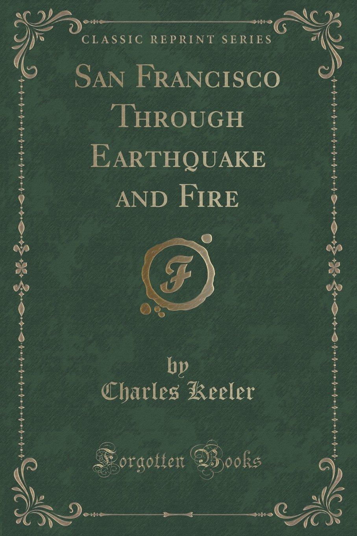 Download San Francisco Through Earthquake and Fire (Classic Reprint) pdf