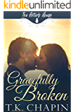 Gracefully Broken: A Contemporary Christian Romance (The Potter's House Book 9)
