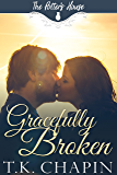 Gracefully Broken: A Contemporary Christian Romance (The Potter's House Book 9) (English Edition)