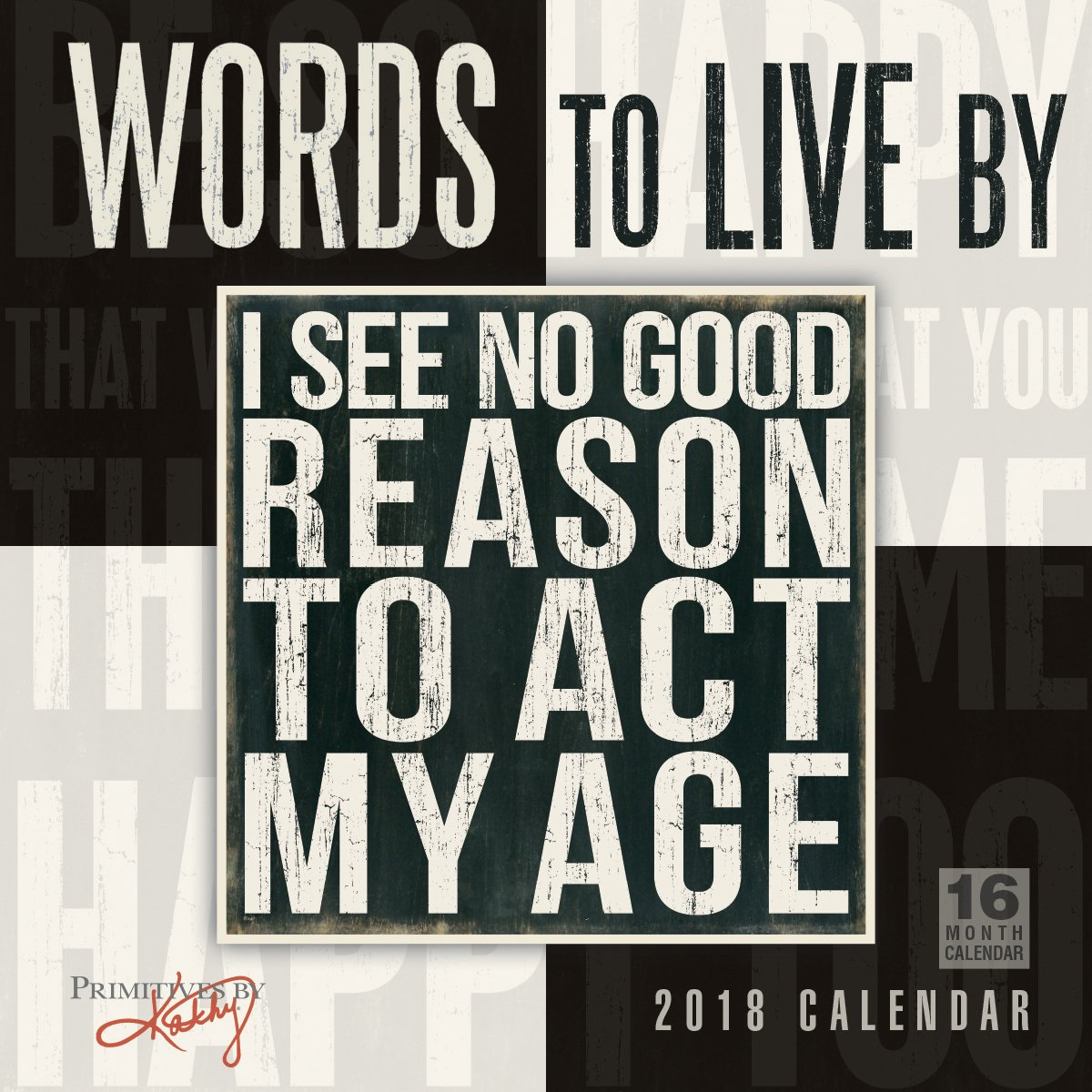 Words To Live By - Primitives By Kathy 2018 Engagement Calendar (CW0229):  Primitives by Kathy: 9781531902292: Amazon.com: Office Products