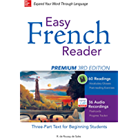Easy French Reader Premium, Third Edition: A Three-Part Text for Beginning Students + 120 Minutes of Streaming Audio…