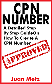 Amazon com: HOW TO CREATE CPN NUMBERS THE RIGHT WAY: A step