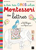 Le très très gros cahier Montessori des lettres de Balthazar et de Pépin aussi