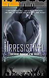 Irresistível (Série Rock I'm Rio)