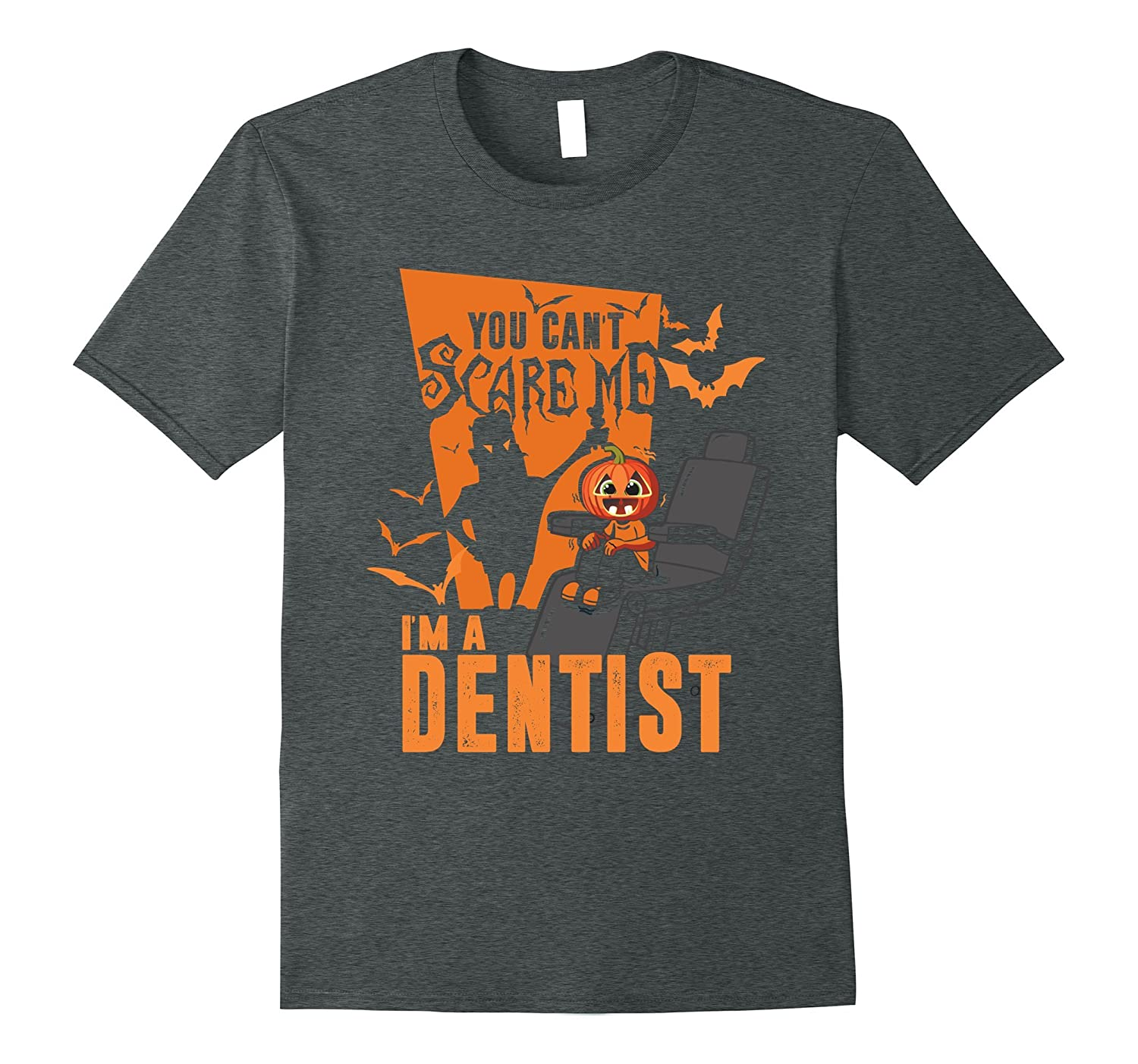 You Can't Scare Me I'm A Dentist T-Shirt Dentist Halloween-CL