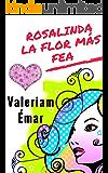 Rosalinda, la flor más fea
