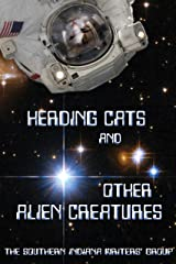 Herding Cats and Other Alien Creatures: The Indian Creek Anthology Series, Volume 21 Kindle Edition