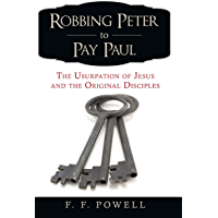 Robbing Peter to Pay Paul: The Usurpation of Jesus and the Original Disciples
