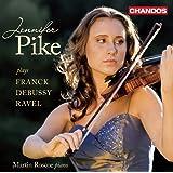 Franck/ Debussy/ Ravel: Violin Sonatas