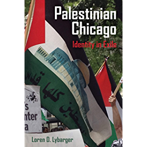 Palestinian Chicago: Identity in Exile (New Directions in Palestinian Studies Book 1)