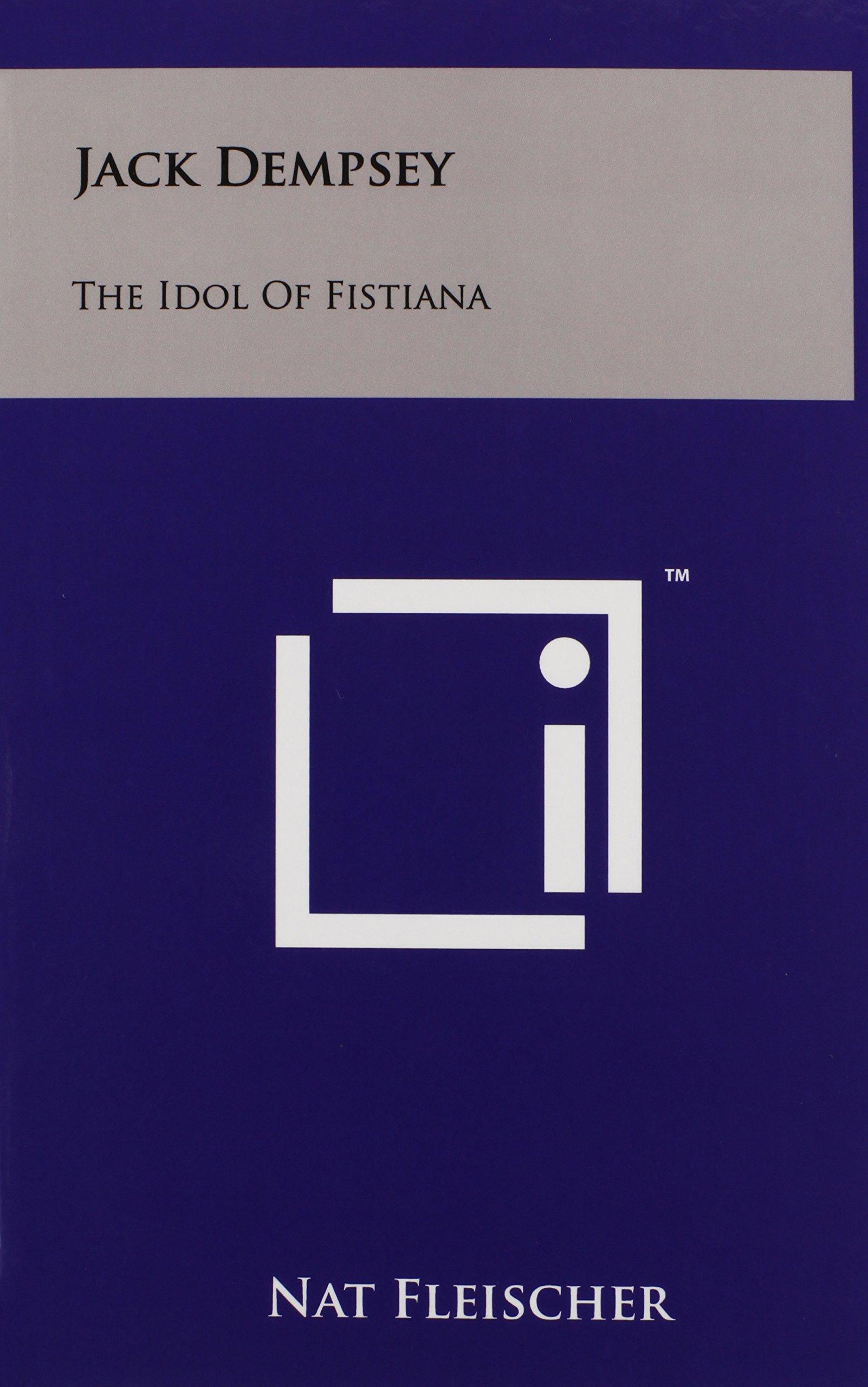 Download Jack Dempsey: The Idol Of Fistiana pdf epub