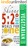 The Skinny 5:2 Fast Diet Vegetarian Meals For One: Single Serving Fast Day Recipes & Snacks Under 100, 200 & 300 Calories