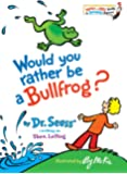 Would You Rather Be a Bullfrog? (Bright & Early Books(R))