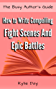 How to Write Compelling Fight Scenes and Epic Battles (The Busy Author's Guide Book 10)