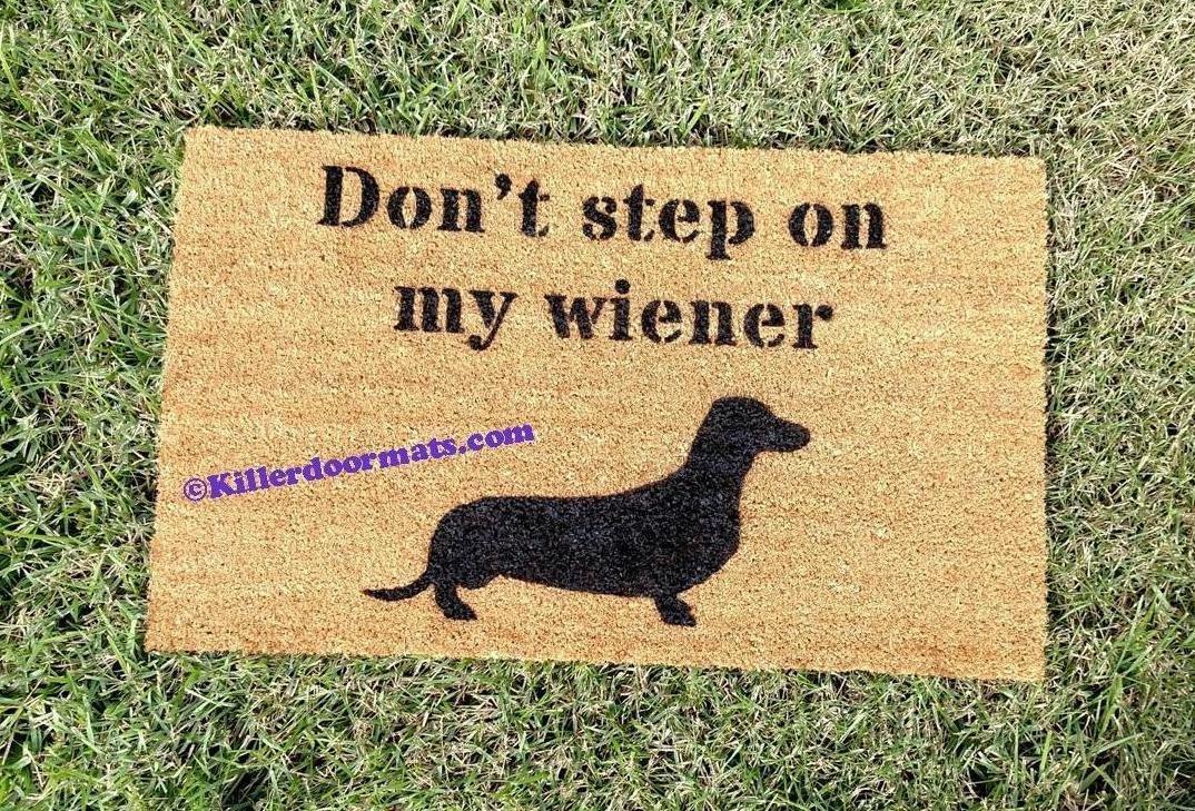 Dont Step On My Wiener Dachshund Coir Funny Doormat Size Small Doormat Custom Hand Painted Doormat by Killer Doormats Welcome Mat