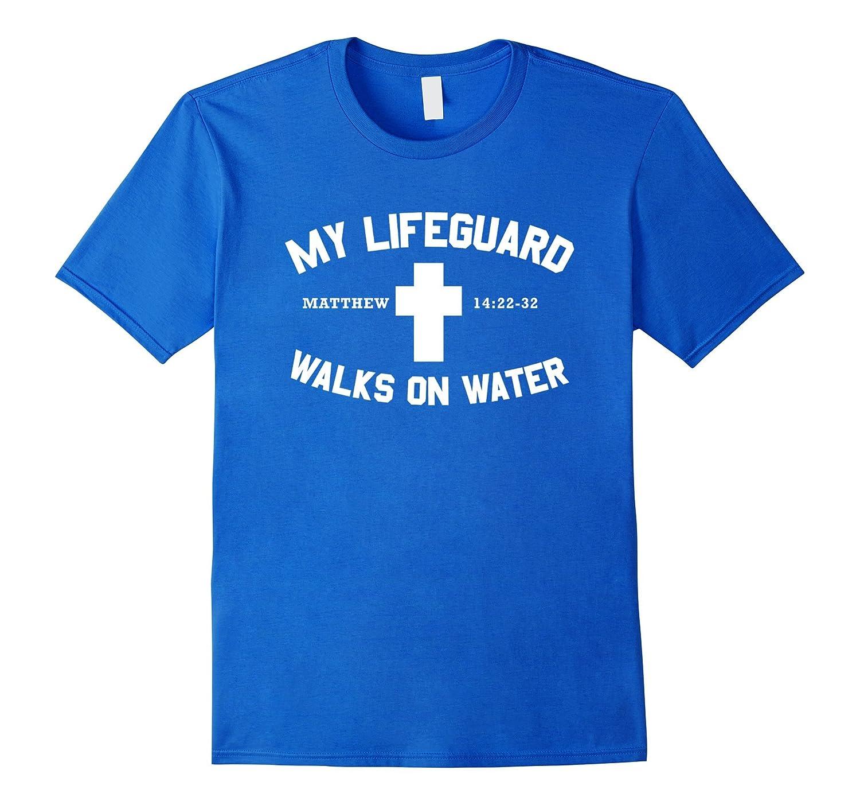 3b6b2046d8a My Lifeguard Walks On Water Easter Adult T-Shirt-CL