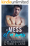 A Mess of A Man (A Cruel and Beautiful Book Book 2)
