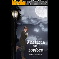 Justicia en la sombra