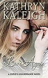 Love Again (Cupid's Kiss Romance Book 2)