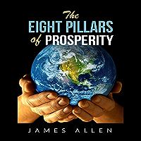The Eight pillars of prosperity (English Edition)