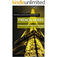 French Verbs: Intensive lexical builder with embedded sentences (Hermes language Reference t. 14) (French Edition)