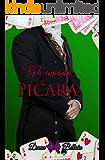 Mi amada Pícara (Serie Caballeros nº 5)