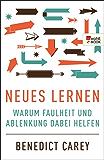 Neues Lernen: Warum Faulheit und Ablenkung dabei helfen