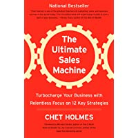 ULTIMATE SALES MACHINE: Turbocharge Your Business with Relentless Focus on 12 Key Strategies