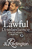 Lawful Disobedience (Justice For All Book 1)